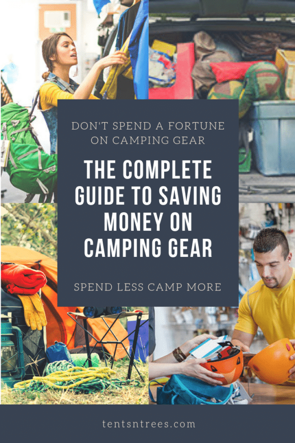 The complete guide to saving money on camping gear. 28 easy ways to save money on camping gear. #TentsnTrees #campingadvice