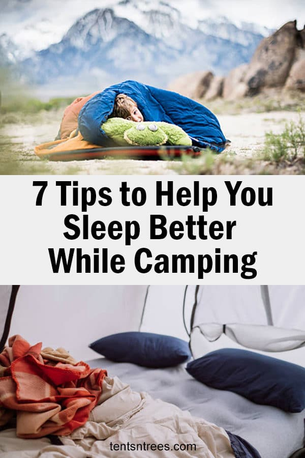 7 awesome tips to help you sleep better while camping #TentsnTrees #campingtips