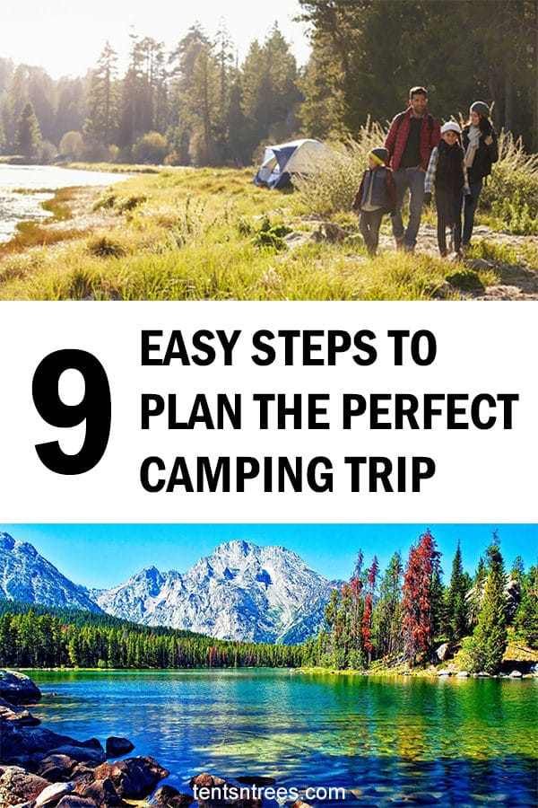 9 Steps to Plan a Family Camping Trip. These steps make camping planning super easy. #TentsnTrees #campingguide