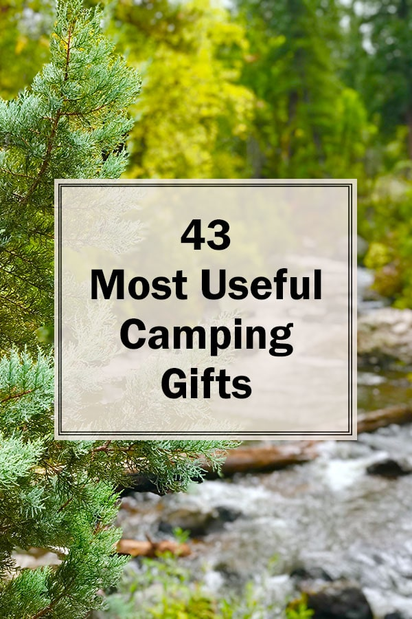The 43 most useful camping gifts for outdoor lovers. This list offers the best camping gift ideas for those who love to go camping.