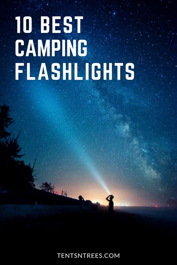 The 10 best camping flashlights. Find the best camping flashlight for your situation. Guide to finding camping flashlights that are exactly what you need. #TentsnTrees #campingflashlights #campinglight #flashlights #campingflashlight