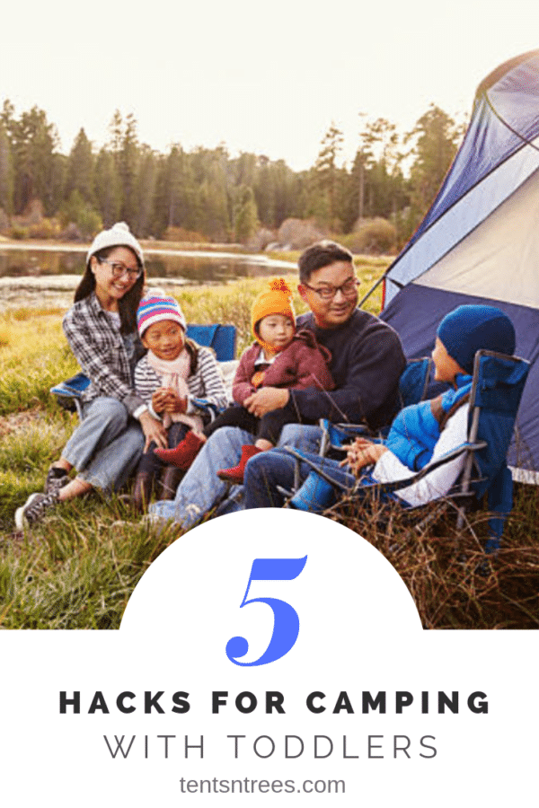 5 awesome hacks for camping with toddlers. Camping with toddlers doesn't have to be hard. Use these tips when taking your toddler camping. #TentsnTrees #campingwithtoddlers