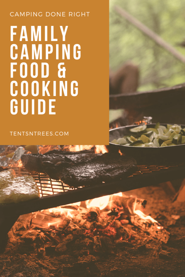 Family camping food and cooking guide. An awesome beginners guide to camp cooking. #TentsnTrees #campingfood #campcooking