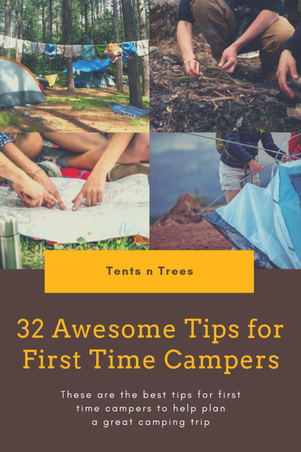 32 tips for first time campers. Awesome tips for planing your first camping trip. #TentsnTrees