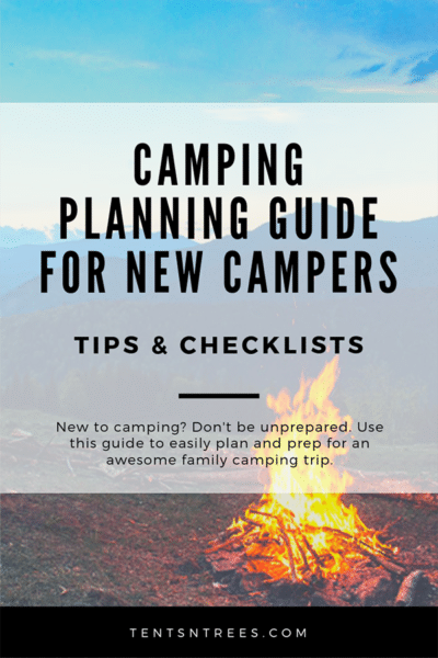 Camping planning guide for new campers. Everything you need to know to plan a camping trip. #TentsnTrees #campingguide