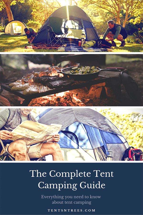 The complete tent camping guide. Everything you need to know to plan your tent camping trip. #TentsnTrees