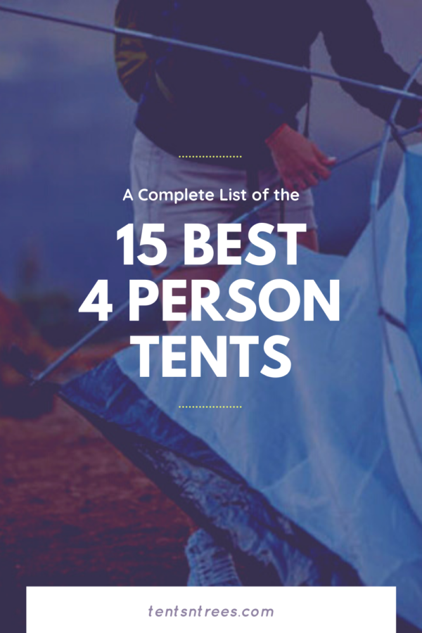 The Best 4 Person Camping Tents. #TentsnTrees