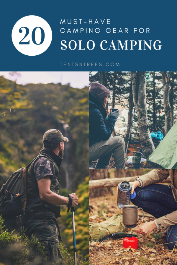 Solo Camping Gear. 20 Must-Have Items for Solo Camping. #TentsnTrees