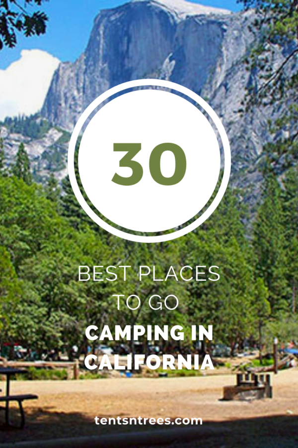 30 Best Places to go camping in California. #TentsnTrees
