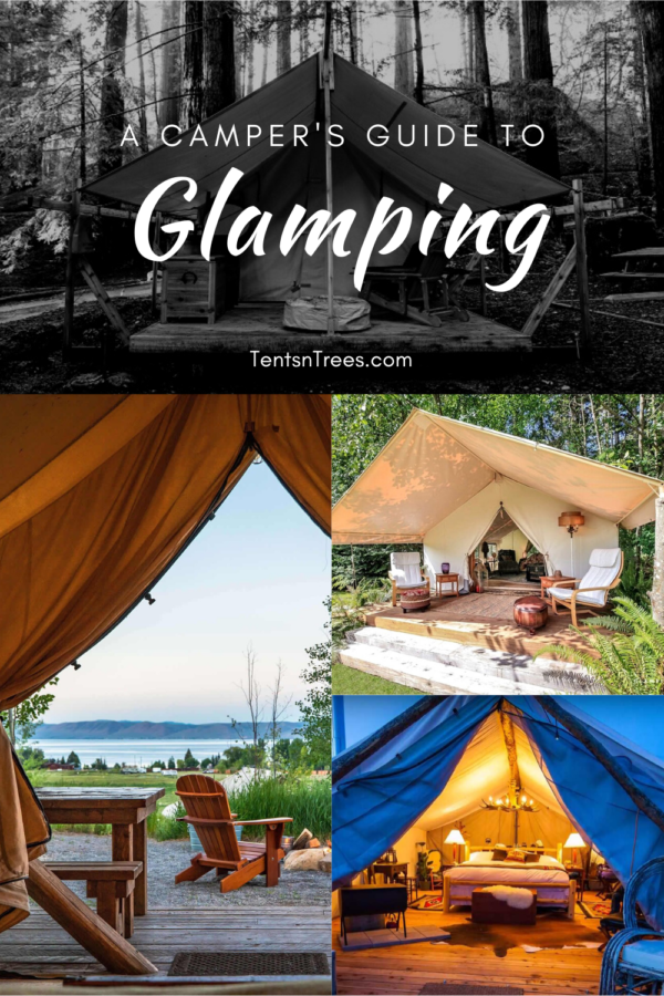 A Camper's Guide to Glamping. #TentsnTrees