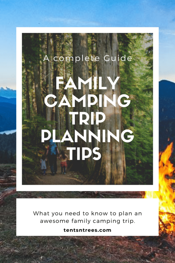 Family Camping Trip Planning Tips #TentsnTrees