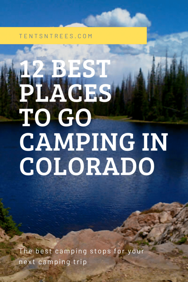 12 Best Places to go Camping in Colorado #tentsntrees