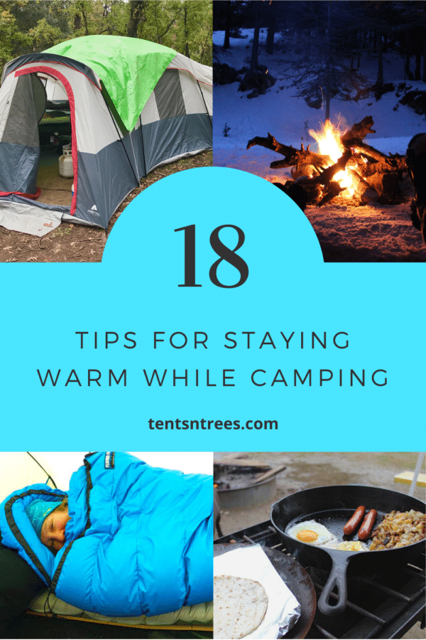 18 Tips to Help You Stay Warm While Camping #tentsntrees